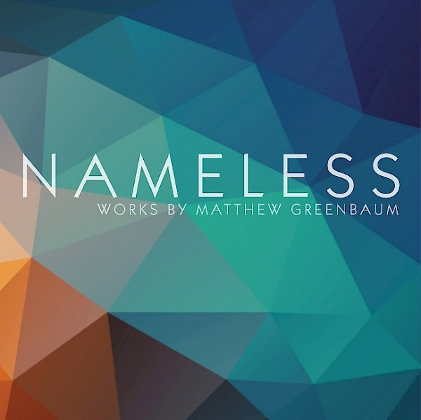 Nameless: Works by Matthew Greenbaum